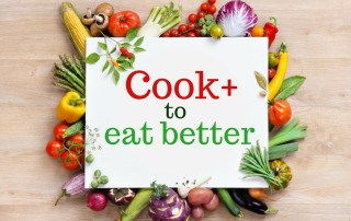 Cook more eat better