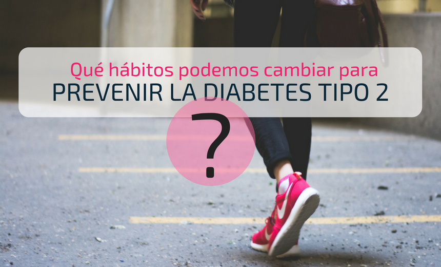 hábitos saludables prevenir diabetes