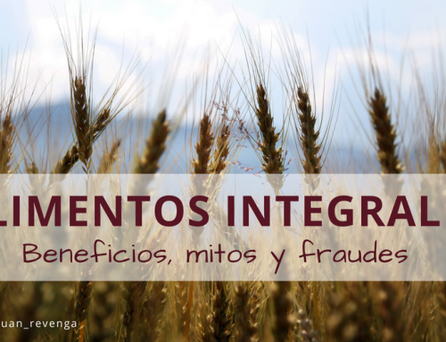 Alimentos integrales: beneficios, mitos y fraudes